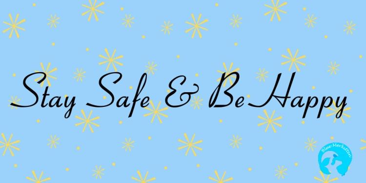 stay safe be happy.jpg